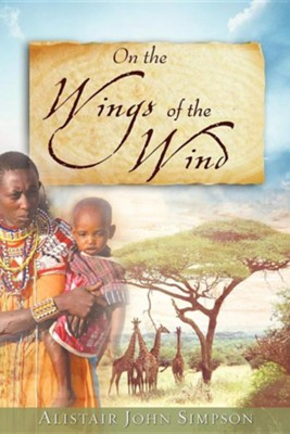 On the Wings of the Wind  -     By: Alistair John Simpson