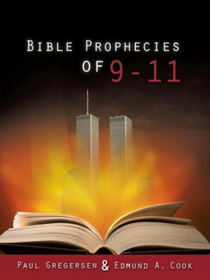 Bible Prophecies of 9-11  -     By: Paul Gregersen, Edmund A. Cook