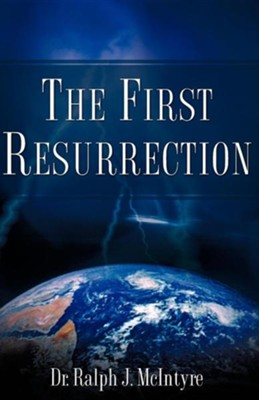 The First Resurrection  -     By: Ralph J. McIntyre