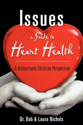 Issues a Guide to Heart Health  -     By: Bob Nichols, Laura Nichols