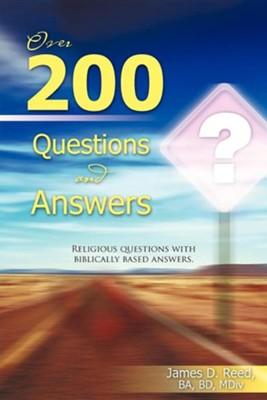 Over 200 Questions and Answers  -     By: James D. Reed