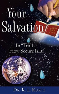 Your Salvation  -     By: K.L. Kurtz