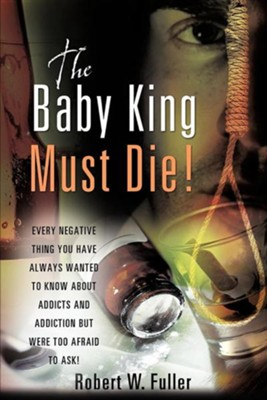 The Baby King Must Die!  -     By: Robert W. Fuller