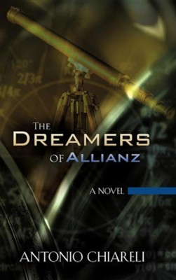 The Dreamers of Allianz  -     By: Antonio Chiareli