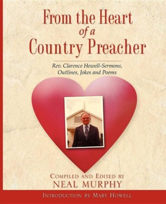 From the Heart of a Country Preacher  -     By: Neal Murphy