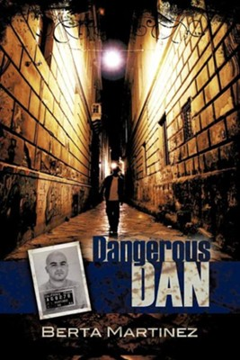 Dangerous Dan  -     By: Berta Martinez