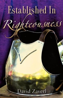 Established in Righteousness  -     By: David Zaverl