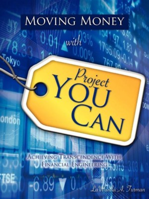Moving Money with Project You Can  -     By: Lawanda A. Turman