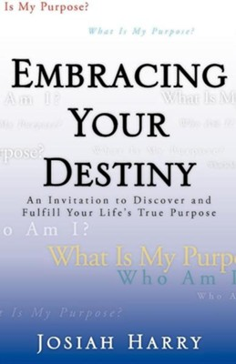 Embracing Your Destiny  -     By: Josiah Harry
