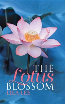 The Lotus Blossom  -     By: Lila Lee