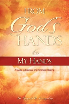 From God's Hands to My Hands  -     By: Ronald B. Lumpkin