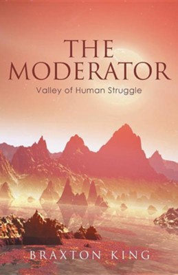 The Moderator: Valley of Human Struggle  -     By: Braxton King