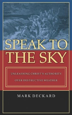 Speak to the Sky  -     By: Mark Deckard