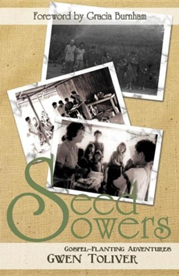 Seed Sowers: Gospel-Planting Adventures  -     By: Gwen Toliver