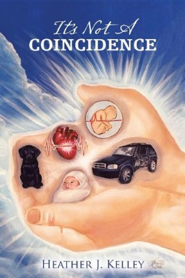 It's Not a Coincidence  -     By: Heather J. Kelley