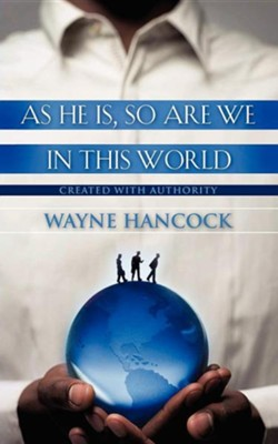 As He Is, So Are We in This World  -     By: Wayne Hancock