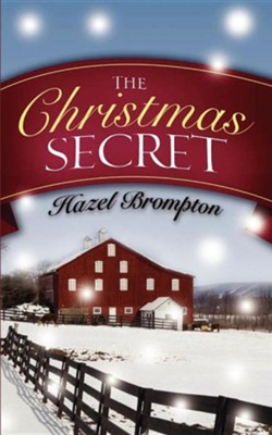 The Christmas Secret  -     By: Hazel Brompton