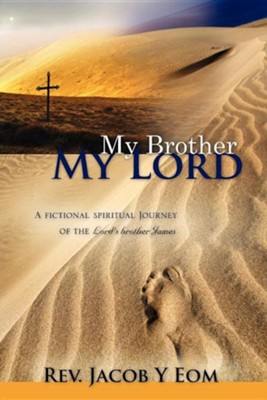 My Brother My Lord  -     By: Jacob Y. Eom