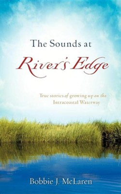 The Sounds at River's Edge  -     By: Bobbie J. McLaren