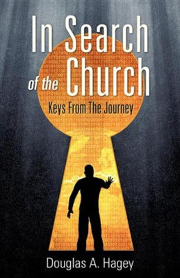 In Search of the Church  -     By: Douglas A. Hagey