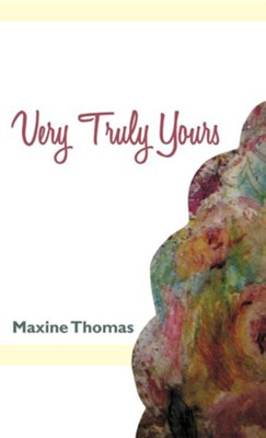 Very Truly Yours  -     By: Maxine Thomas