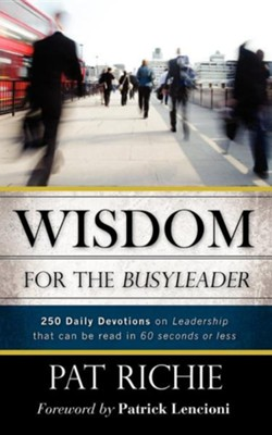 Wisdom for the Busyleader  -     By: Pat Richie
