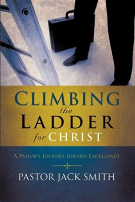 Climbing the Ladder for Christ  -     By: Jack Smith