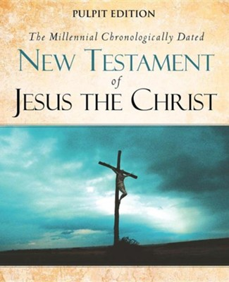 The Millennial Chronologically Dated New Testament of Jesus Christ  -     By: Walter Curtis Lichfield