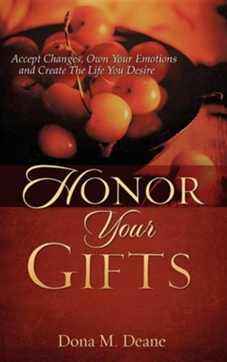 Honor Your Gifts  -     By: Dona M. Deane