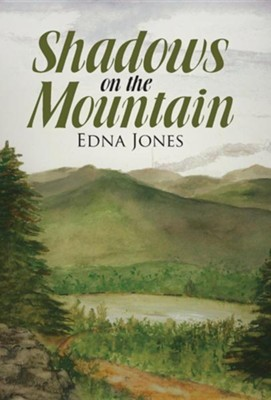 Shadows on the Mountain  -     By: Edna Jones