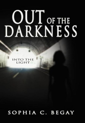 Out of the Darkness: Into the Light  -     By: Sophia C. Begay