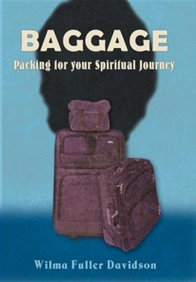 Baggage: Packing for Your Spiritual Journey  -     By: Wilma Fuller Davidson