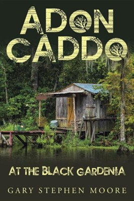 Adon Caddo at the Black Gardenia  -     By: Gary Stephen Moore