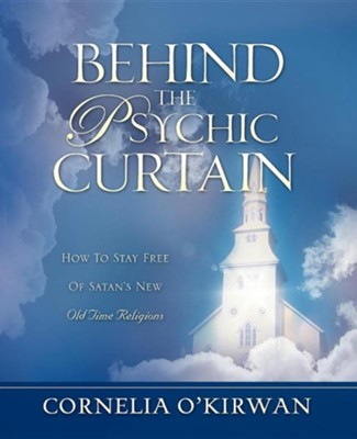Behind the Psychic Curtain  -     By: Cornelia O'Kirwan