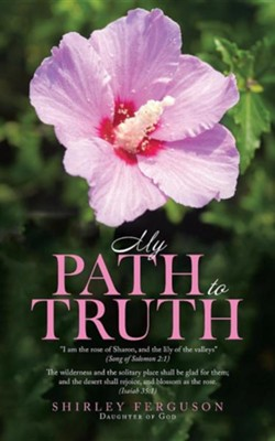 My Path to Truth / Unseen Angels Heavenly Encounters  -     By: Shirley Ferguson
