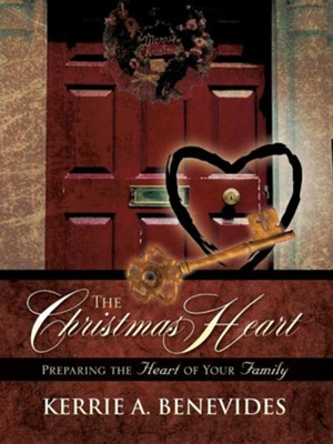 The Christmas Heart  -     By: Kerrie A. Benevides