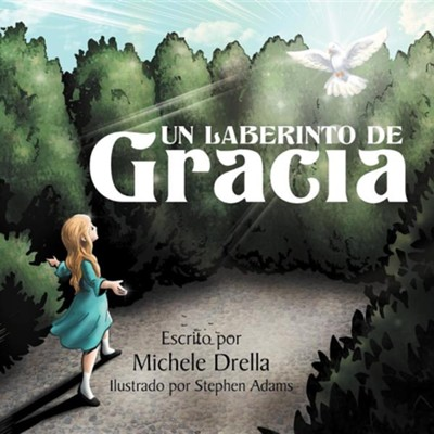 Un Laberinto de Gracia  -     By: Michele Drella