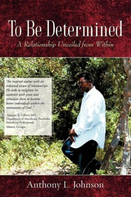 To Be Determined  -     By: Anthony L. Johnson