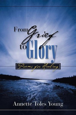 From Grief to Glory  -     By: Annette Toles Young