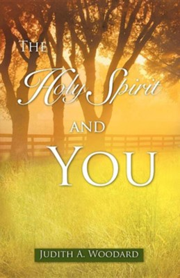 The Holy Spirit and You  -     By: Judith A. Woodard
