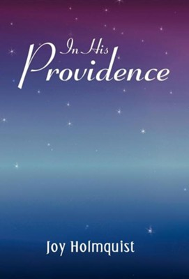In His Providence  -     By: Joy Holmquist
