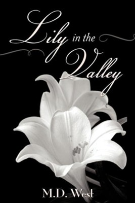 Lily in the Valley  -     By: M.D. West