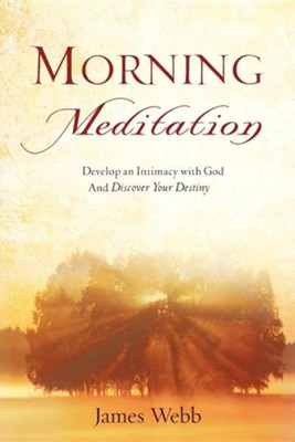Morning Meditation  -     By: James Webb