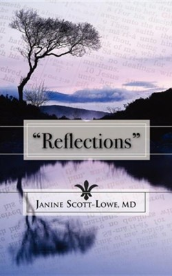 Reflections  -     By: Janine Scott-Lowe