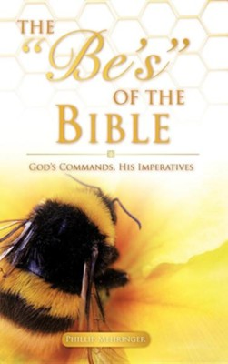 The Be's of the Bible  -     By: Phillip Mehringer