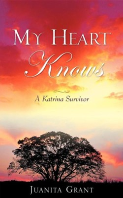 My Heart Knows  -     By: Juanita Grant