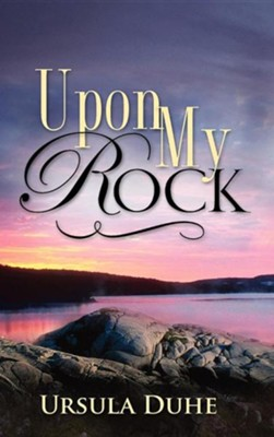 Upon My Rock  -     By: Ursula Duhe