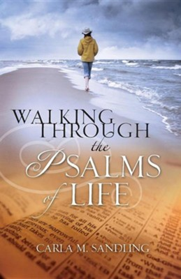 Walking Through the Psalms of Life  -     By: Carly Martynia Sandling