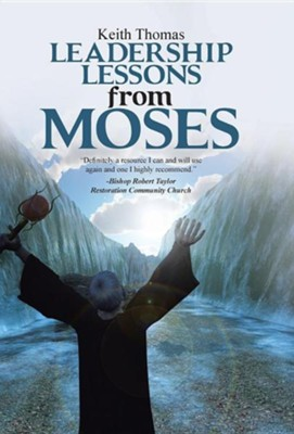 Leadership Lessons from Moses  -     By: Keith Thomas