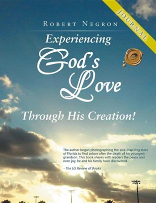 Experiencing God's Love Through His Creation! - Journal  -     By: Robert Negron